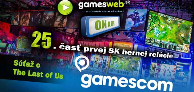 GamesWeb ON Air - 25. časť